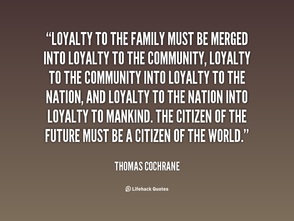 50 Loyalty Quotes To Fire Up Your Devotion