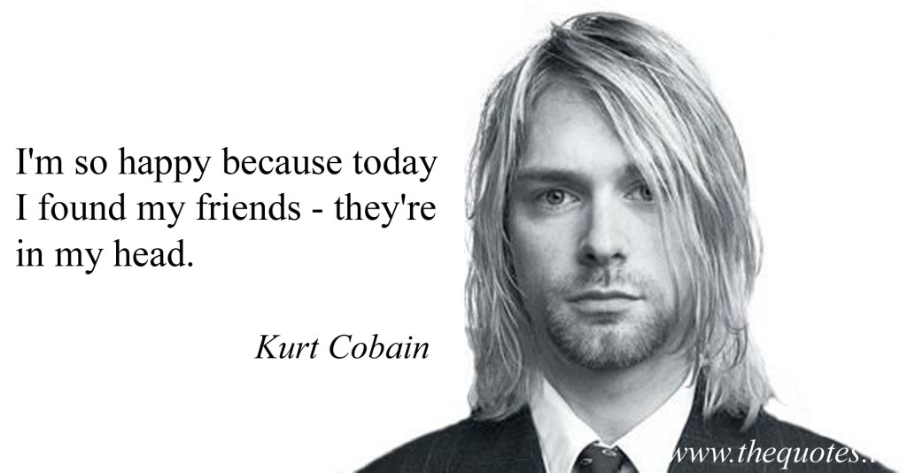 kurt cobain quotes 16