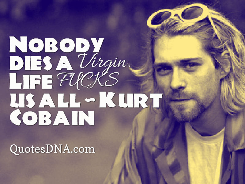 kurt cobain quotes 18